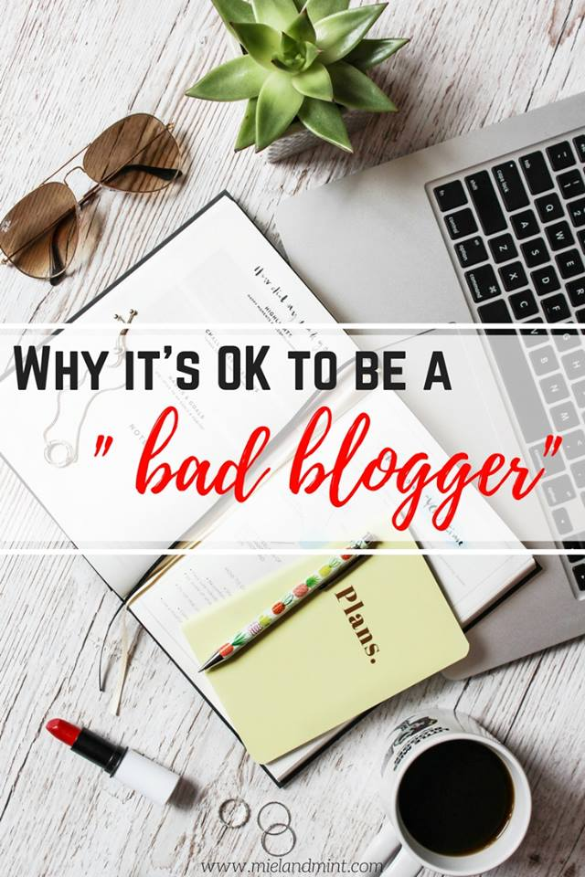 Why Its Ok To Be A Bad Blogger